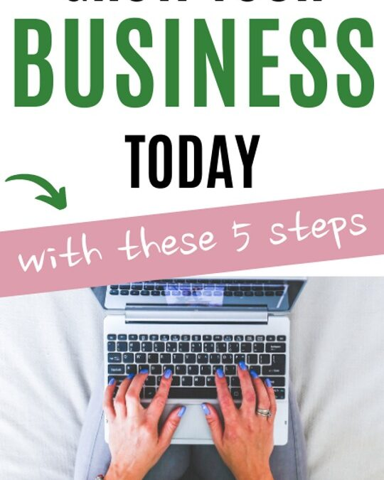 Want to grow your business? Do these 5 things